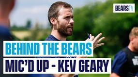 Behind the Bears: Kevin Geary mic'd up