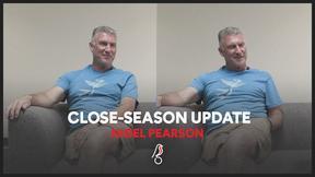 Close-season update from Nigel Pearson